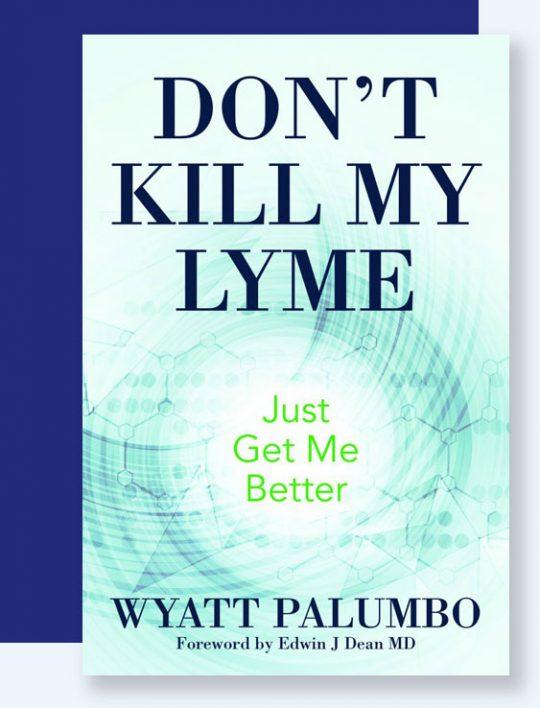 Don't Kill My Lyme Book Cover | Author Wyatt Palumbo